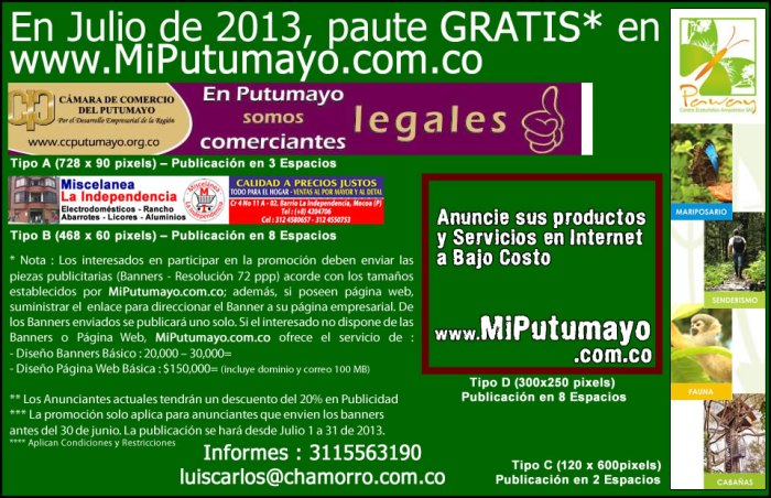 En Julio de 2013, paute GRATIS* en www.MiPutumayo.com.co