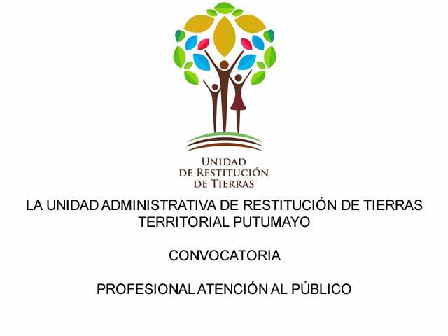 Convocatoria Unidad de Restitución de Tierras – Territorial Putumayo