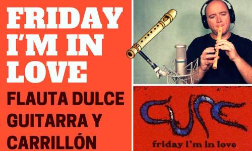 """Friday I'm in love"" de The Cure (Flauta)"