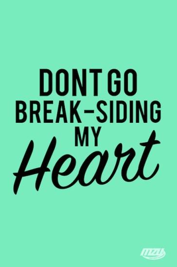break-siding my heart