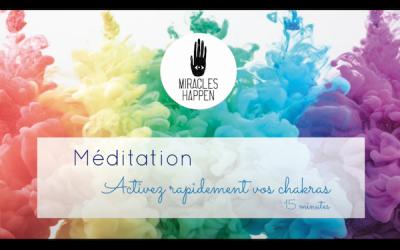 Méditation guidée – Activez rapidement vos chakras – 15 minutes