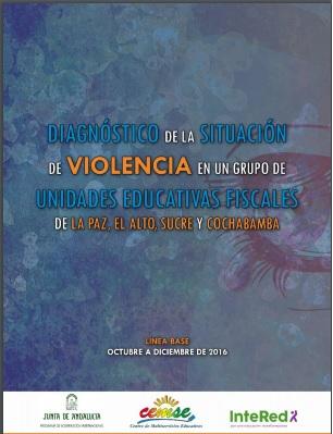 Diagnóstico de la Situación de Violencia en un grupo de Unidades Educativas fiscales de La Paz, El Alto, Sucre y Cochabamba