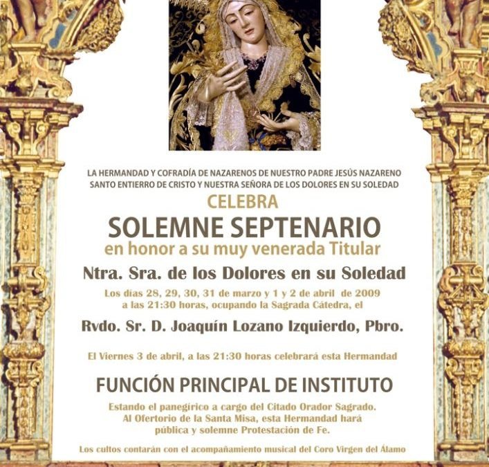 SOLEMNE SEPTENARIO A LA MUY VENERADA TITULAR NTRA. SRA. DE LOS DOLORES EN SU SOLEDAD