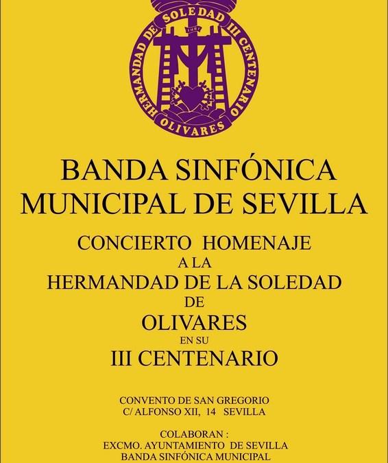 CONCIERTO  HOMENAJE  A LA  HERMANDAD DE LA SOLEDAD  DE  OLIVARES EN SU  III CENTENARIO