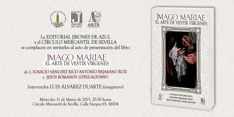 """PRESENTACIÓN DEL LIBRO """"IMAGO MARIAE. EL ARTE DE VESTIR VÍRGENES"""""""