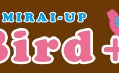 MIRAI-UP Bird+