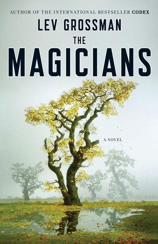 The Magicians (The Magicians, #1) by Lev Grossman