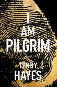 I Am Pilgrim (Pilgrim #1) by Terry Hayes