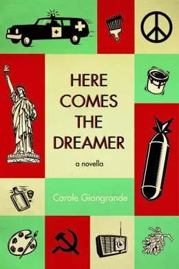 Here Comes the Dreamer by Carole Giangrande