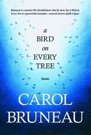 A Bird on Every Tree by Carol Bruneau