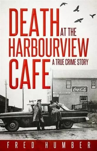 Death at the Harbourview Cafe by Fred Humber