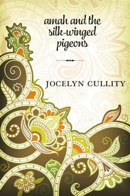Amah and the Silk-Winged Pigeons by Jocelyn Cullity