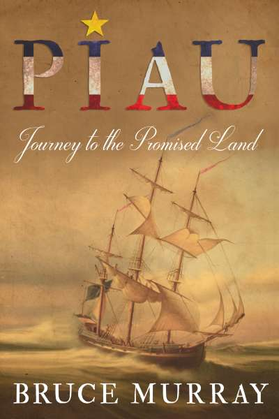 Piau: Journey to the Promised Land by Bruce Murray