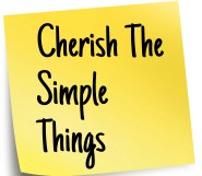 Cherish The Simple Things