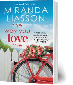 The Way You Love Me by Miranda Liasson — An Angel Falls novel