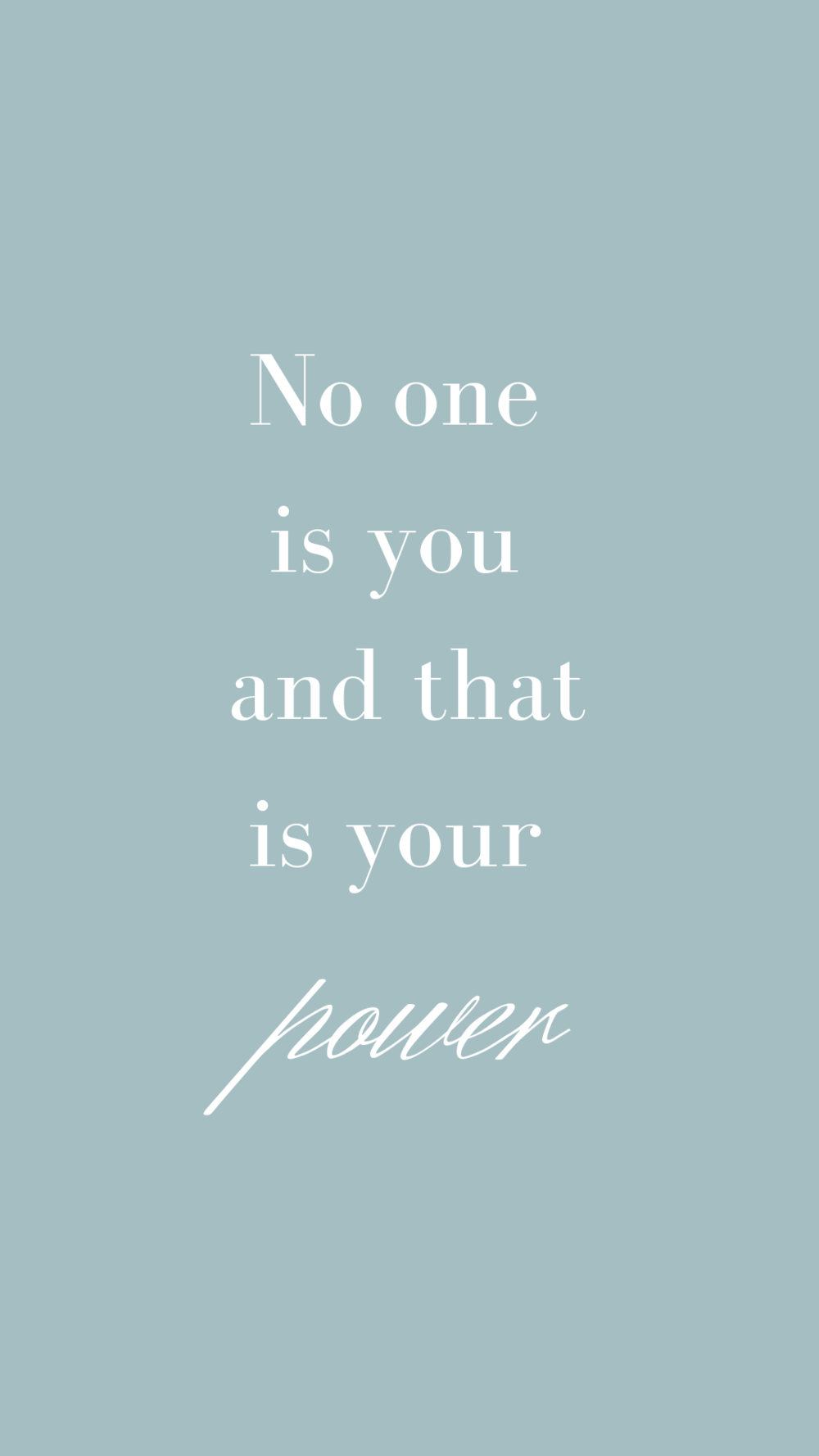 No one is you and that is your power | Empowering Quotes for Your Phone Screen Background | Miranda Schroeder Blog | www.mirandaschroeder.com