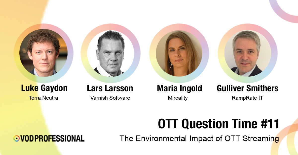 VOD Professional: OTT Question Time #11: The Environmental Impact of OTT Streaming —  Webinar — 16 July, 2020