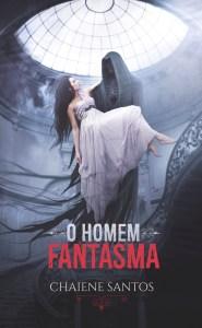 E-BOOK | CHAIENE B SANTOS - O HOMEM FANTASMA