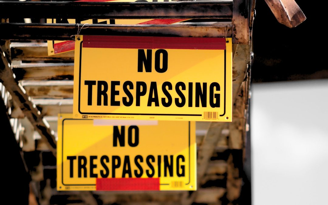 NO TRESPASSING: HOW TO SET AND MAINTAIN BOUNDARIES