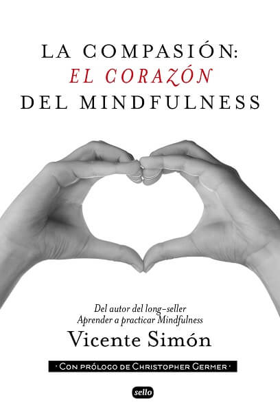 La compasión: el corazón del mindfulness