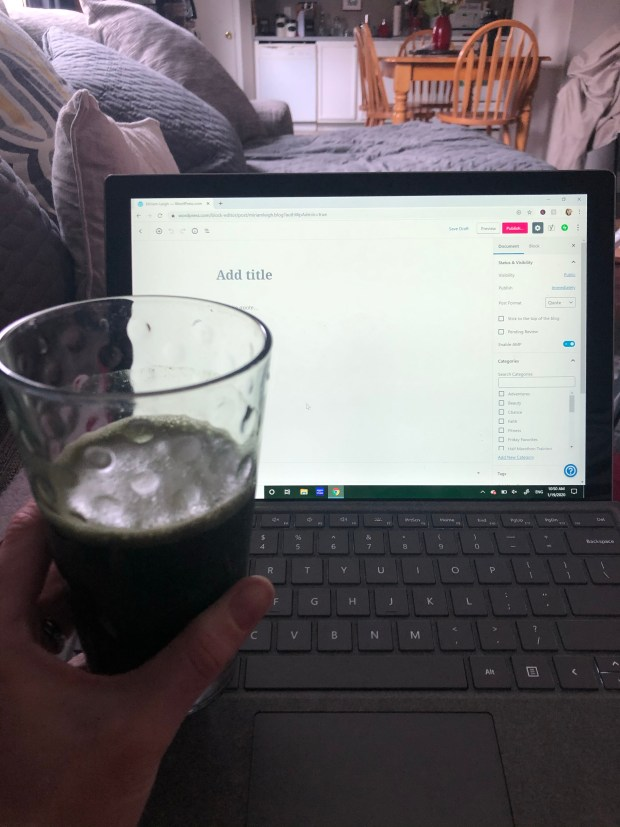 Drinking greens and writing blog post