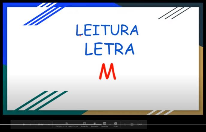 VIDEOAULA-ATIVIDADE DE LEITURA-LETRA M