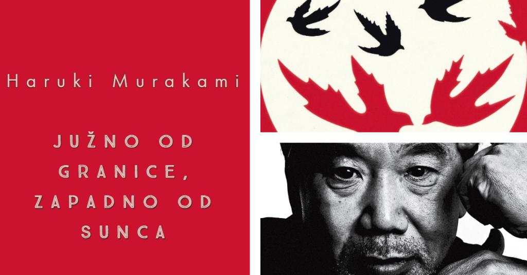 Haruki Murakami – Južno od granice, zapadno od sunca