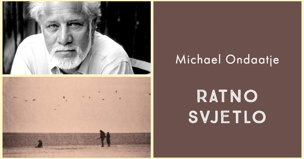 Michael Ondaatje – Ratno svjetlo