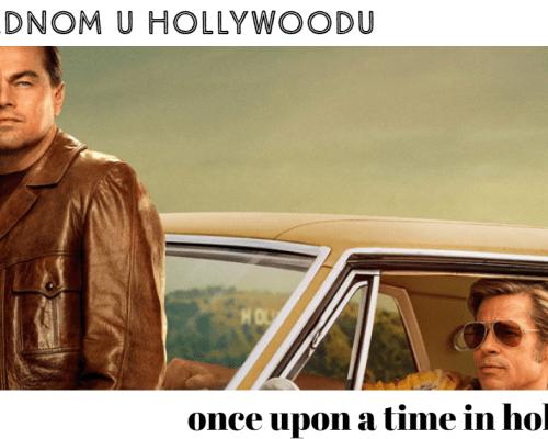 Bilo jednom u Hollywoodu, bajka o kraju jedne ere