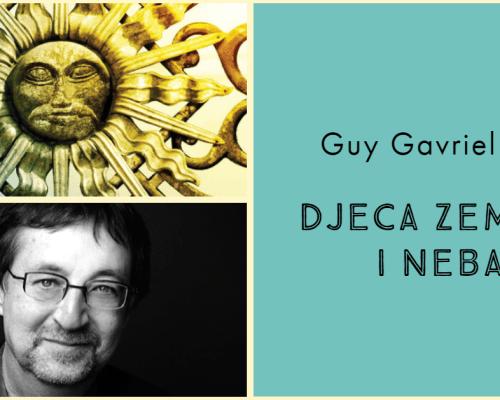 Djeca zemlje i neba, Guy Gavriel Kay