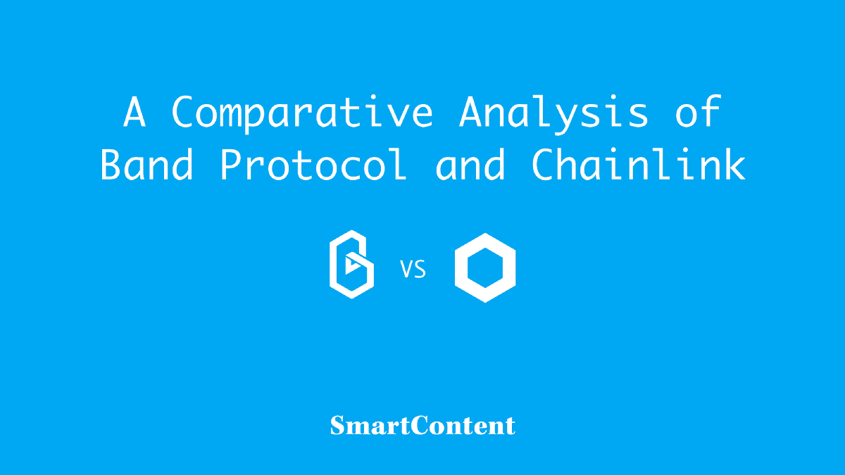 A Comparative Analysis of Band Protocol and Chainlink by SmartContent    No cont... 2