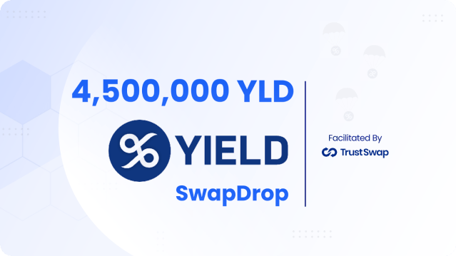 YIELD App $28,28,28 $YLD Airdrop For TrustSwap Community  by