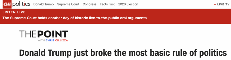 "CNN headline screenshot reading ""Donald Trump just broke the most basic rule of politics"""