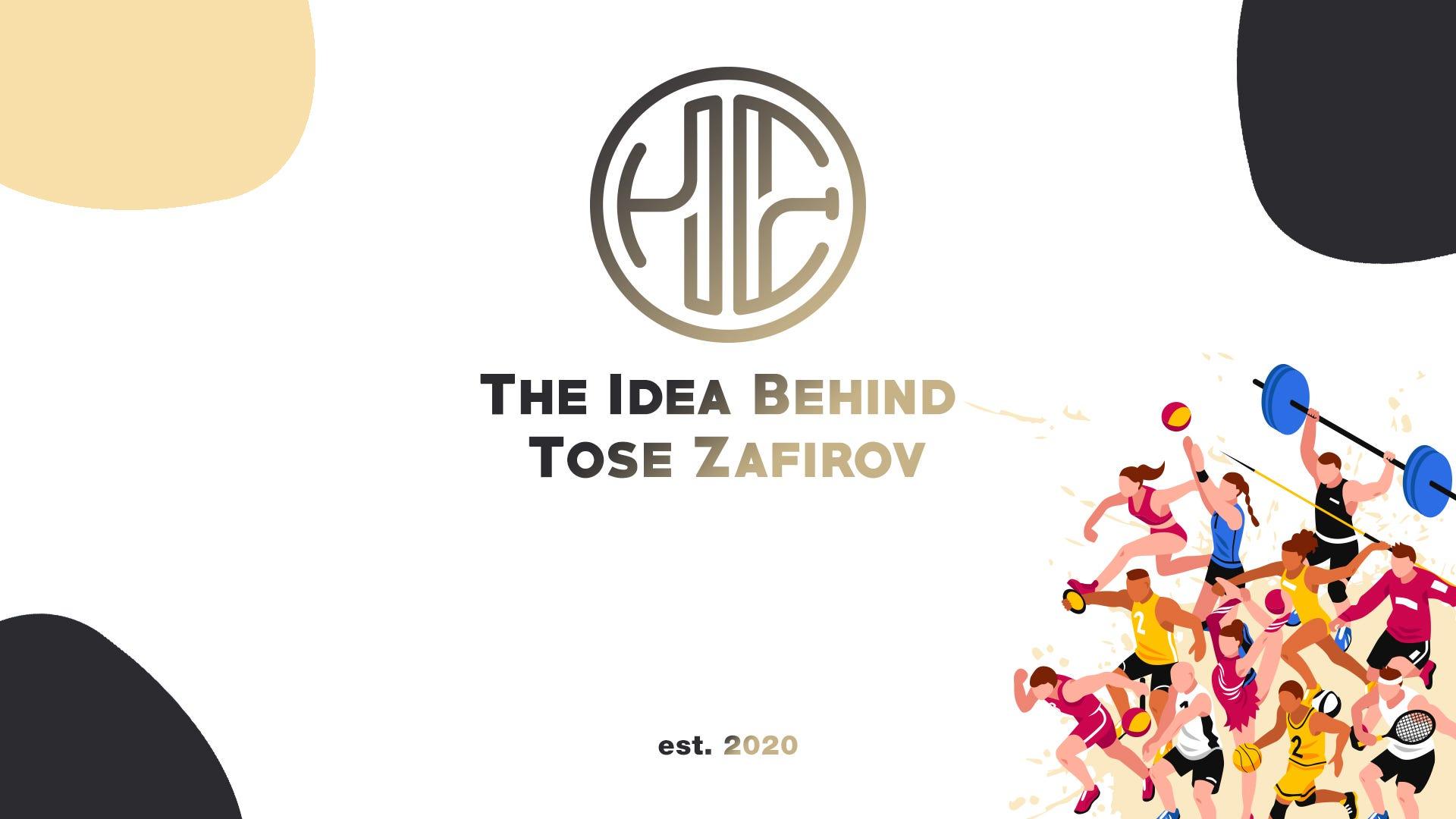 The Idea Behind Tose Zafirov