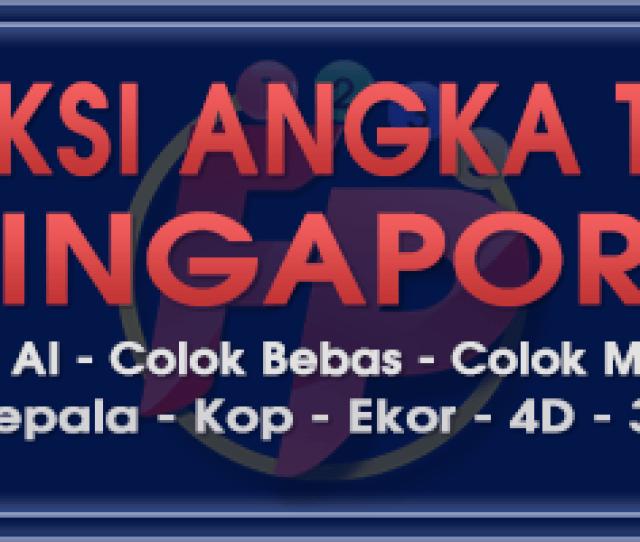 Prediksi Angka Togel Singapore Hari Ini Minggu