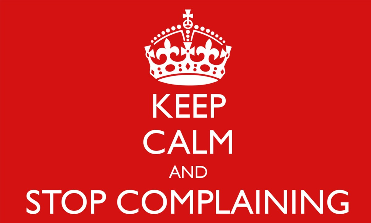 Keep Calm and Stop Complaining. - Austin Startups