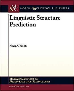 Linguistic Structure Prediction