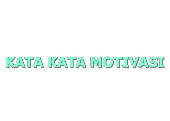 Kata Kata Motivasi Hidup Bikin Semangat Medium