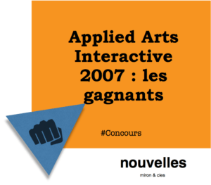 Applied Arts Interactive 2007 - les gagnants | miron & cies