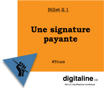 Une signature payante | digitaline.ca