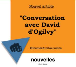 Conversation avec David d'Ogilvy | Grenier aux nouvelles