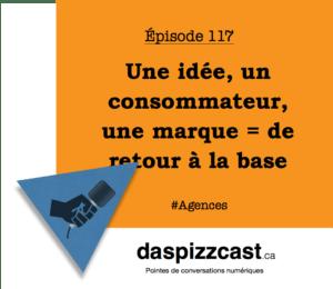 Une idée, un consommateur, une marque = de retour la base | daspizzcast.ca