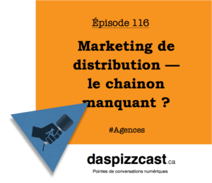 Marketing de diistribution - le chainon manquant | Daspizzcast.ca