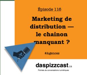 Marketing de diistribution - le chainon manquant | Daspizzcast.ca