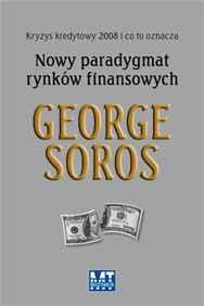George Soros Nowy Paradygmat rynków finansowych
