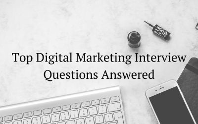 Top 21 Digital Marketing Interview Questions Answered