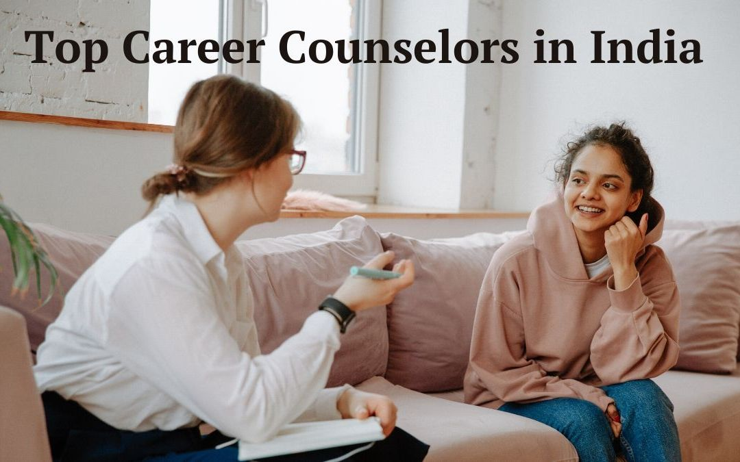 11 Top Career Counsellors in India {Independent Study}