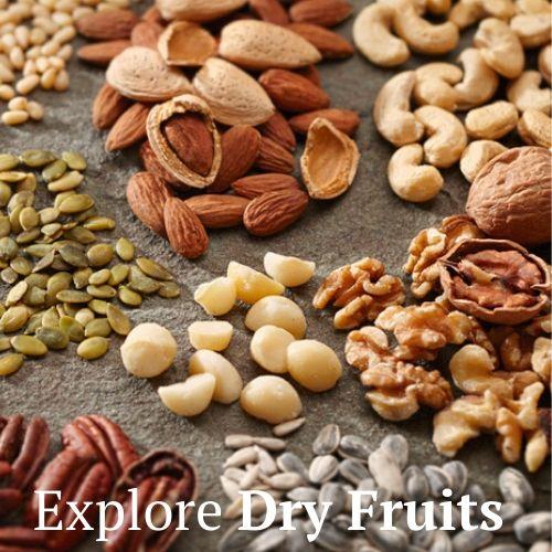 Explore Dry Fruits