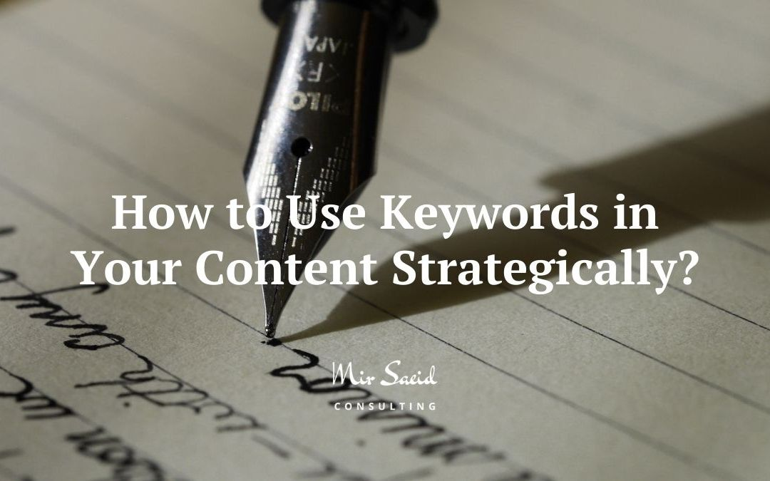 How to Use Keywords in Your Content Strategically