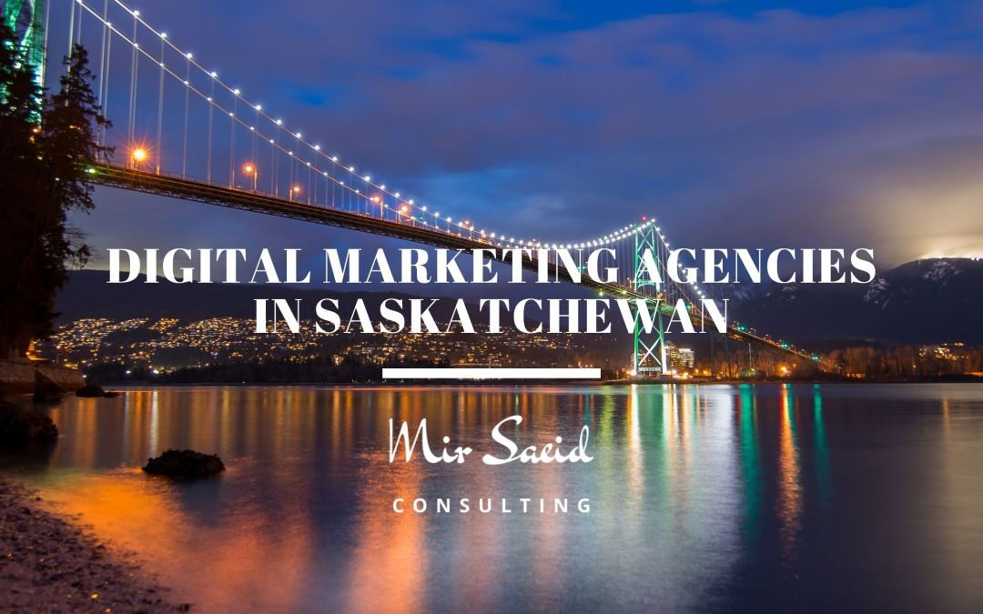 Top 10 Digital Marketing Agencies in Saskatchewan